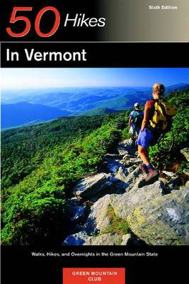 Explorer's Guide 50 Hikes in Vermont: Walks, Hikes and Overnights in the Green Mountain State