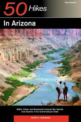 Explorer's Guide 50 Hikes in Arizona: Walks, Hikes and Backpacks Through Sky Islands and Deserts in the Grand Canyon State