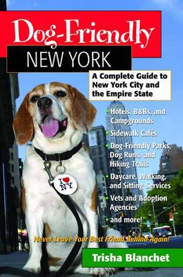 Dog-Friendly New York: A Complete Guide to New York City and the Empire State