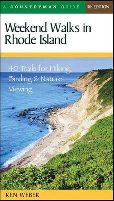 Weekend Walks in Rhode Island: 40 Trails for Hiking, Birding and Nature Viewing