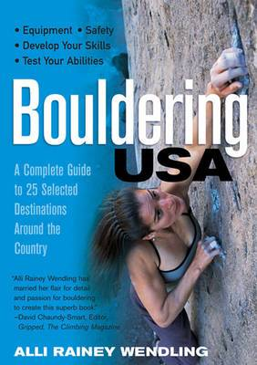Bouldering USA: A Complete Guide to 25 Selected Destinations Around the Country