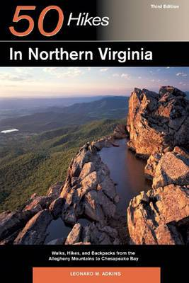 Explorer's Guide 50 Hikes in Northern Virginia: Walks, Hikes and Backpacks from the Allegheny Mountains to Chesapeake Bay