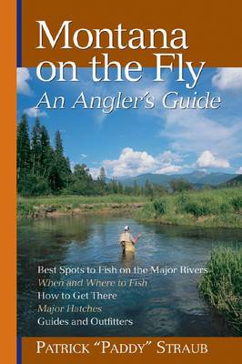 Montana on the Fly: An Angler's Guide