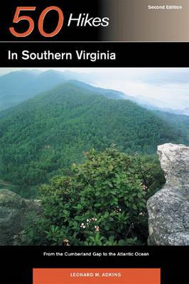 Explorer's Guide 50 Hikes in Southern Virginia: From the Cumberland Gap to the Atlantic Ocean