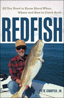 Redfish: All You Need to Know About When, Where and How to Catch Reds