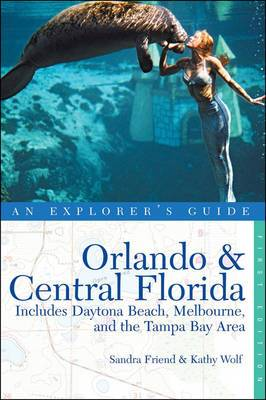 Explorer's Guide Orlando & Central Florida: Includes Daytona Beach, Melbourne and the Tampa Bay Area - An Explorer's Guide