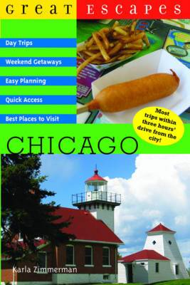 Great Escapes: Chicago: Day Trips, Weekend Getaways Easy Planning, Quick Access, Best Places to Visit