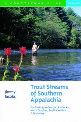 Trout Streams of Southern Appalachia: Fly Casting in Georgia, Kentucky, North Carolina, South Carolina, and Tennessee