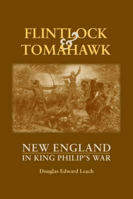 Flintlock and Tomahawk: New England in King Philip's War