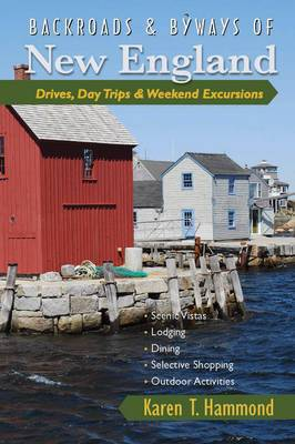 Backroads & Byways of New England: Drives, Day Trips & Weekend Excursions