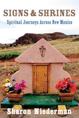 Signs and Shrines: Spiritual Journeys Across New Mexico