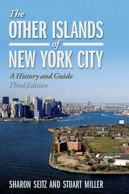 The Other Islands of New York City: A History and Guide