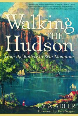 Walking the Hudson: from the Battery to Bear Mountain