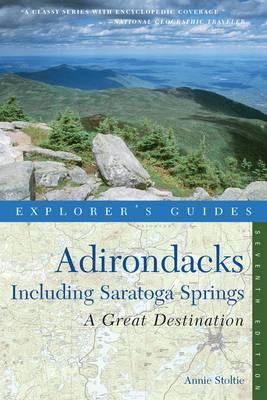 Explorer's Guide Adirondacks: A Great Destination: Including Saratoga Springs