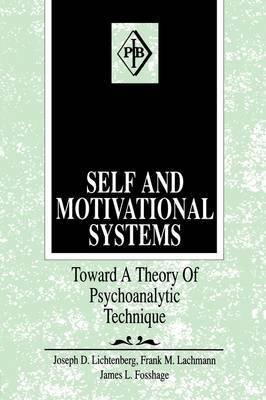 Self & Motivational Systems: Towards a Theory of Psychoanalytic Technique