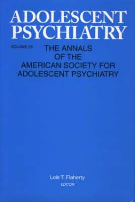 Adolescent Psychiatry: Annals of the American Society for Adolescent Psychiatry: Volume 28
