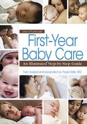 First Year Baby Care: An Illustrated Step-by-step Guide