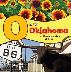 O Is for Oklahoma: Written by Kids for Kids