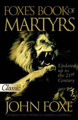 New Foxe's Book of Martyrs: 2000 Years of Martyrdom