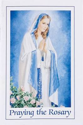 Praying the Rosary Easy to Read Edition