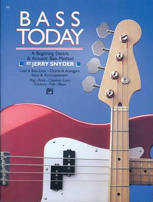 Bass Today: A Beginning Electric & Acoustic Bass Method