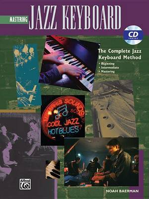 Mastering Jazz Keyboard: The Complete Jazz Keyboard Method