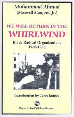 We Will Return in the Whirlwind: Black Radical Organizations 1960-1975