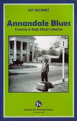 Annandale Blues: A Journey in Ralph Ellison's America