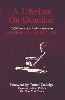 Lifetime on Deadline: Self-Portrait of A Southern Journalist