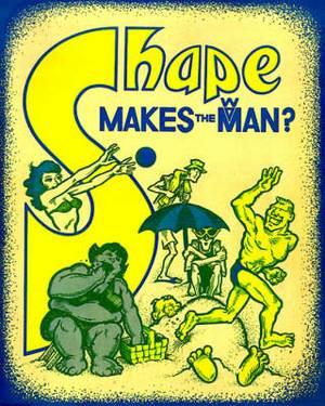 Shape Makes the Man?
