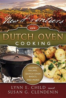 New Frontiers in Dutch Oven Cooking