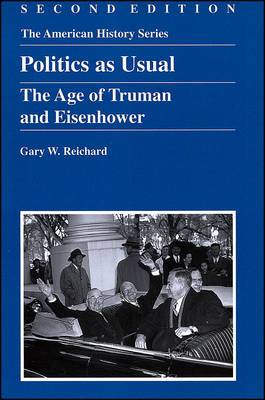 Politics as Usual: The Age of Truman and Eisenhower