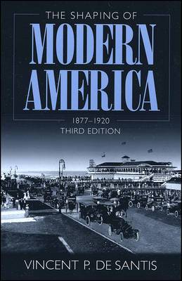 The Shaping of Modern America: 1877-1920