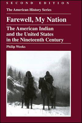 Farewell My Nation: The American Indian and the United States in the Nineteenth Century