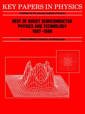 Best of Soviet Semiconductor Physics and Technology: (1987-1988)