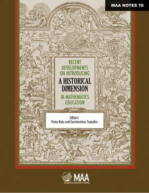 Recent Developments on Introducing a Historical Dimension in Mathematics Education
