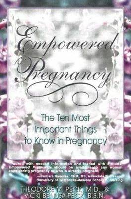 Empowered Pregnancy: The Ten Most Important Things to Know in Pregnancy
