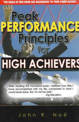Peak Performance Principles: For High Achievers