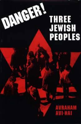 Danger!: Three Jewish Peoples