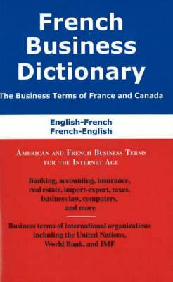 French Business Dictionary: American and French Business Terms for the Internet Age