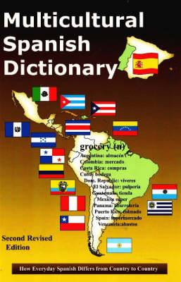 Multicultural Spanish Dictionary: How Everyday Spanish Differs from Country to Country