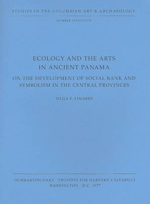 Ecology and the Arts in Ancient Panama - Pre-Columbian Art and Archaeology Studies V17