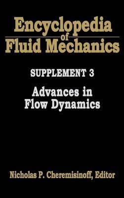 Encyclopedia of Fluid Mechanics: Supplement 3: Encyclopedia of Fluid Mechanics: Supplement 3 Advances in Flow Dynamics