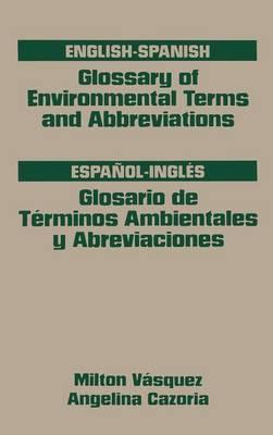 Glossary of Environmental Terms and Abbreviations, English-Spanish: Glosario de Taerminos Ambientales y Abreviaciones, Espaanol-Inglaes