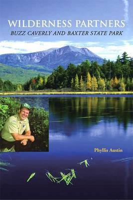 Wilderness Partners: Buzz Caverly and Baxter State Park