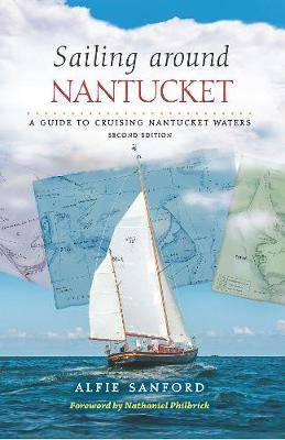 Sailing Around Nantucket: A Guide to Cruising Nantucket Waters