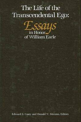Life of the Transcendental Ego: Essays in Honor of William Earle
