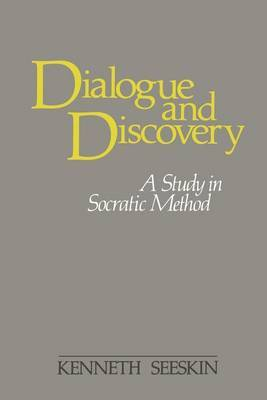 Dialogue and Discovery: Study in Socratic Method