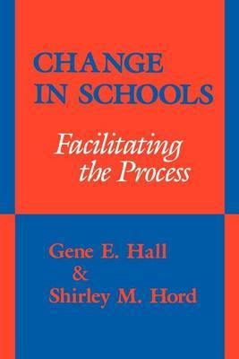 Change in Schools: Facilitating the Process