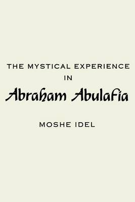 The Mystical Experience in Abraham Abulafia